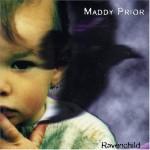 Maddy Prior - Ravenchild (conj.)