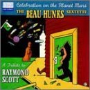 The Beau Hunks - Celebration On The Planet Mars – A Tribute To Raymond Scott (self conj.)