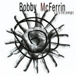 Bobby McFerrin - Circlesongs