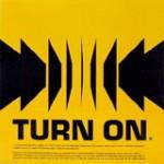 Turn On - Turn On (conj.)