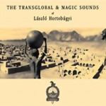 Lászlo Hortobagyi - The Transglobal & Magic Sounds of Lászlo Hortobagyi