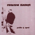 Phantom Slasher - Puddle & Spout