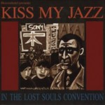 Kiss My Jazz - In The Lost Souls Convention