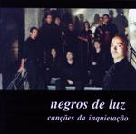 Negros de Luz - Canções da Inquietação