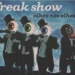 Residents - Freak Show Olhos Nos Olhos