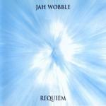 Jah Wobble - Requiem