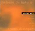Tim Tim Por Tim Tum - Diálogos De Bateria