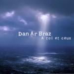 Dan Ar Braz - A Toi et Ceux