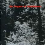 "Six Organs Of Admittance - ""Six Organs Of Admittance"""