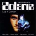 "Jah Wobble's Solaris -  ""Live in Concert"" (self conj.)"