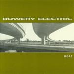 "Bowery Electric - ""Beat"""