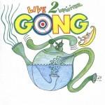 "Gong - ""Live 2 Infinitea"""