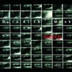 """Meredith Monk - """"Mercy"""""""