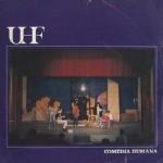 """UHF - """"Comédia Humana"""""""