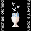 """Michael Oldfield - """"Heaven's Open"""""""