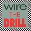 """Wire - """"The Drill"""""""