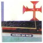 Heróis do Mar - Levantai Hoje De Novo O Esplendor De Portugal