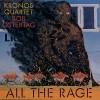 "Kronos Quartet - ""All the Rage"""