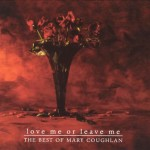 """Mary Coughlan - """"Love Me or Leave Me – The Best of Mary Coughlan"""""""