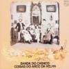 """Banda Do Casaco - """"Coisas Do Arco Da Velha"""" - série de artigos """"Os Melhores De Sempre - Música Portuguesa"""""""