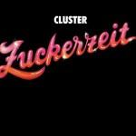 """Cluster - """"Zuckerzeit"""""""