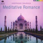 "Hariprasad Chaurasia - ""Meditative Romance"""