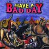 """The Residents - """"Have a Bad Day"""""""