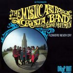 """The Mystic Astrological Crystal Band - """"Flowers Never Cry"""""""