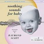 """Raymond Scott - """"Reckless Nights and Turkish Twilights"""" + """"Soothing Sounds for Baby, Volume 1"""" + """"Soothing Sounds for Baby, Volume 2"""" + """"Soothing Sounds for Baby, Volume 3"""""""