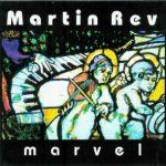 """Martin Rev - """"Marvel"""""""