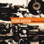 "Pierre Bastien - ""Musiques Paralloïdres"" + André Popp & His Orchestra - ""Delirium in Hi-Fi"""