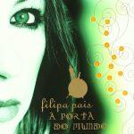 """Filipa Pais - """"A Porta Do Mundo"""""""